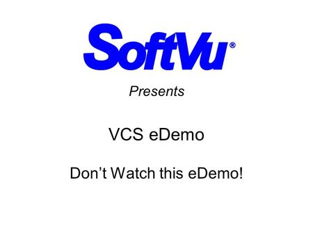 Presents VCS eDemo Don't Watch this eDemo!. Video Capture Station Welcome Video Capture Station –Create Web videos –Send to clients and employers.