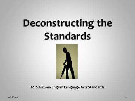 2010 Arizona English Language Arts Standards 10/18/20151.
