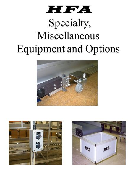 HFA Specialty, Miscellaneous Equipment and Options.