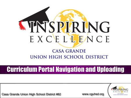 Curriculum Portal Navigation and Uploading. Logging on to the Curriculum Portal Curriculum Portal Navigation and Posting 1. Open up the portal at https://cguhsd.sharepoint.com/Curriculum.