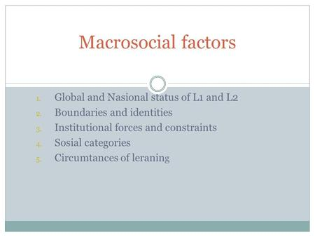 Macrosocial factors Global and Nasional status of L1 and L2