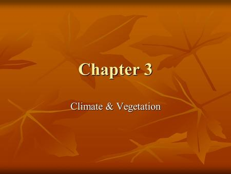 Chapter 3 Climate & Vegetation.