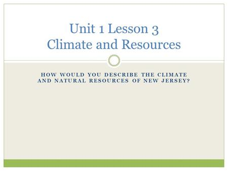 Unit 1 Lesson 3 Climate and Resources