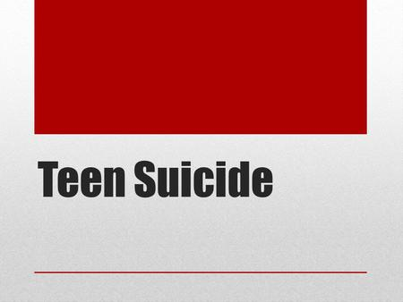 Teen Suicide. Definition A preoccupation that is focused on causing one's own death voluntarily.
