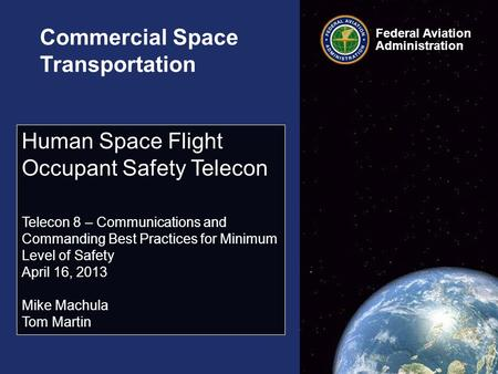 Federal Aviation Administration Commercial Space Transportation Human Space Flight Occupant Safety Telecon Telecon 8 – Communications and Commanding Best.