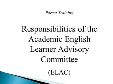 Parent Training Responsibilities of the Academic English Learner Advisory Committee (ELAC)