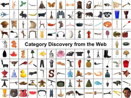 Category Discovery from the Web slide credit Fei-Fei et. al.