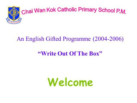 "An English Gifted Programme (2004-2006) ""Write Out Of The Box"""