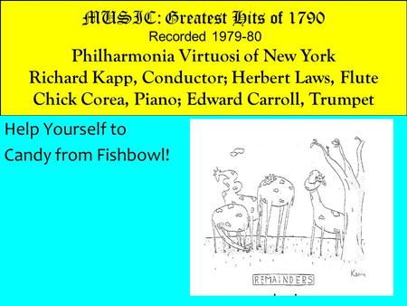 MUSIC: Greatest Hits of 1790 Recorded 1979-80 Philharmonia Virtuosi of New York Richard Kapp, Conductor; Herbert Laws, Flute Chick Corea, Piano; Edward.