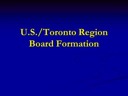 U.S./Toronto Region Board Formation. Educational Governance: The Church and Lasallian Ministries Educational Governance: The Church and Lasallian Ministries.