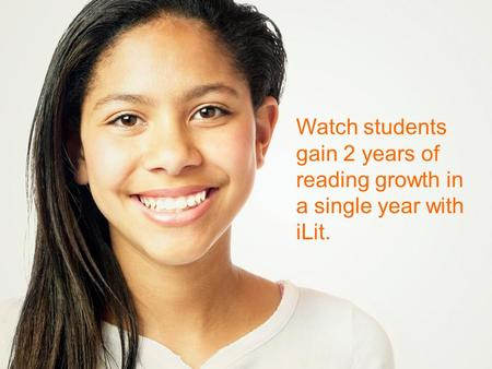 Watch students gain 2 years of reading growth in a single year with iLit.