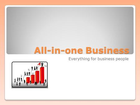 All-in-one Business Everything for business people.