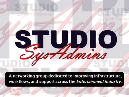 A networking group dedicated to improving infrastructure, workflows, and support across the Entertainment Industry.