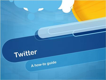 "Twitter A how-to guide. What is twitter? ""Twitter is a real-time information network that connects you to the latest stories, ideas, opinions and news."