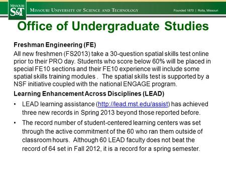 Office of Undergraduate Studies Freshman Engineering (FE) All new freshmen (FS2013) take a 30-question spatial skills test online prior to their PRO day.