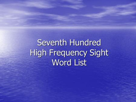 Seventh Hundred High Frequency Sight Word List. cross.