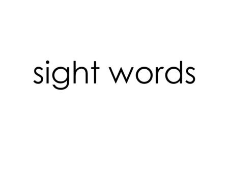 Sight words. able about across after again along.