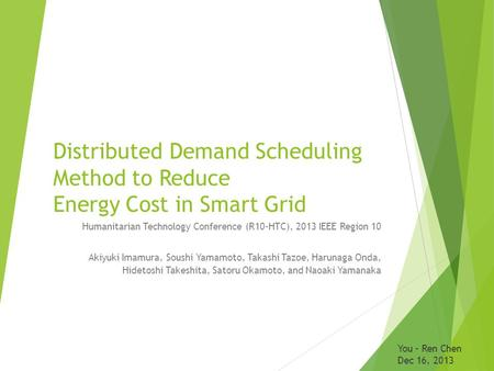 Distributed Demand Scheduling Method to Reduce Energy Cost in Smart Grid Humanitarian Technology Conference (R10-HTC), 2013 IEEE Region 10 Akiyuki Imamura,