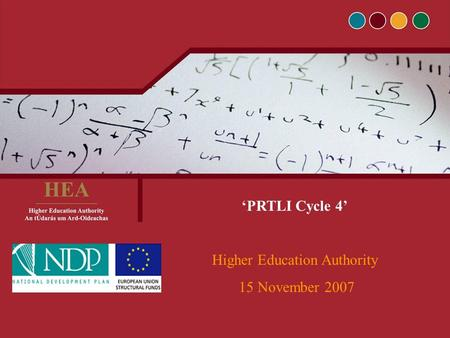 'PRTLI Cycle 4' Higher Education Authority 15 November 2007.