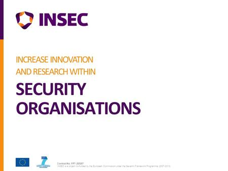 Contract No. FP7- 285287 INSEC is a project co-funded by the European Commission under the Seventh Framework Programme (2007-2013) INCREASE INNOVATION.