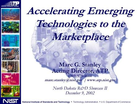 National Institute of Standards and Technology Technology Administration U.S. Department of Commerce Accelerating Emerging Technologies to the Marketplace.