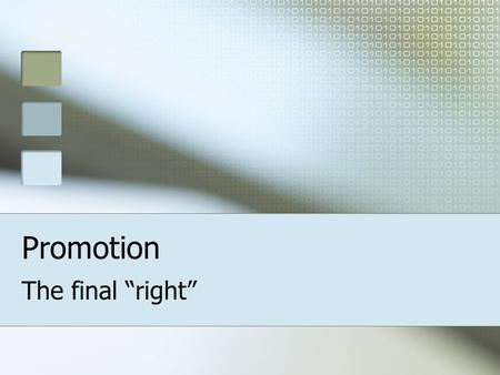 "Promotion The final ""right""."