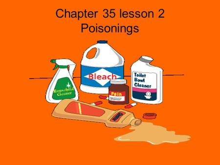 Chapter 35 lesson 2 Poisonings. Poisons 1 and 2 million poisonings occur in the United states every year ½ of poisonings involve medicines and household.