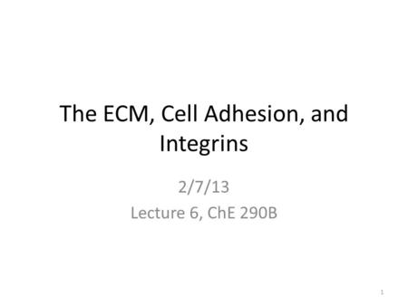 The ECM, Cell Adhesion, and Integrins