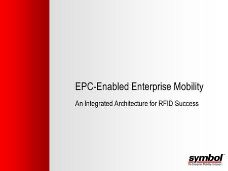 EPC-Enabled Enterprise Mobility An Integrated Architecture for RFID Success.
