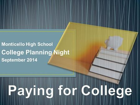 Monticello High School College Planning Night September 2014.