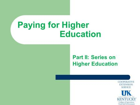 Paying for Higher Education Part II: Series on Higher Education.