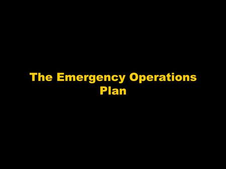 The Emergency Operations Plan. Primary Reference Emergency Management Principles and Practices for Healthcare Systems, The Institute for Crisis, Disaster.