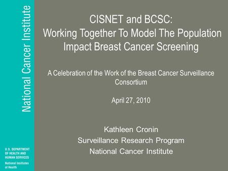 CISNET and BCSC: Working Together To Model The Population Impact Breast Cancer Screening A Celebration of the Work of the Breast Cancer Surveillance Consortium.