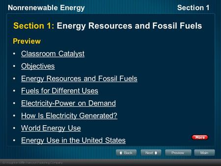 Nonrenewable EnergySection 1 Section 1: Energy Resources and Fossil Fuels Preview Classroom Catalyst Objectives Energy Resources and Fossil Fuels Fuels.