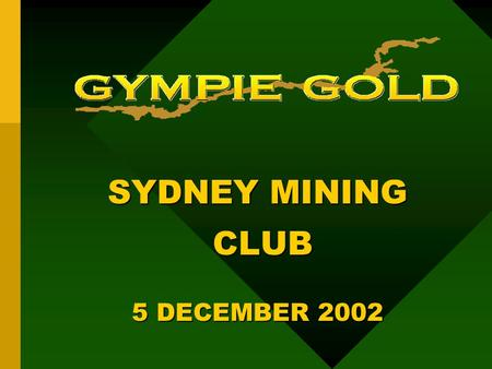 SYDNEY MINING CLUB CLUB 5 DECEMBER 2002. Outline of Presentation  the answer  the question  the explanation:  How we got here  Coal cash flow leverage.