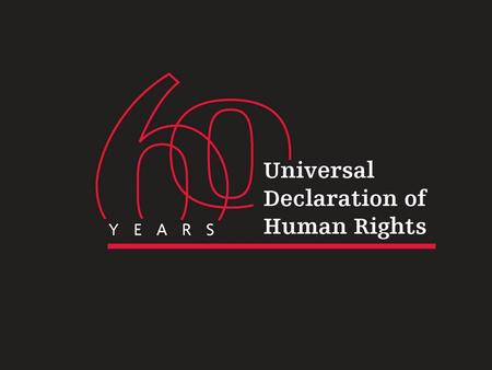 Universal Declaration of Human Rights 2008 celebrates the 60 th anniversary of the signing of the UDHR Human Rights Commission Te Kāhui Tika Tangata.