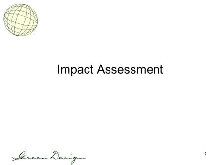 1 Impact Assessment. 2 Did You Miss Me? Real question: Did I miss you? Sydney.