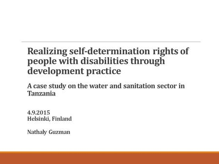 Realizing self-determination rights of people with disabilities through development practice A case study on the water and sanitation sector in Tanzania.