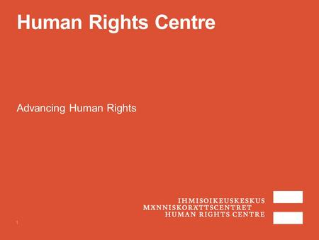 Human Rights Centre Advancing Human Rights 1. National Human Rights Institutions Adopted in 1993 by the United Nations General Assembly, the Paris Principles.