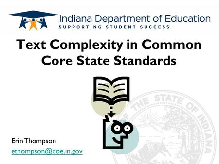 Subtitle Text Complexity in Common Core State Standards Erin Thompson