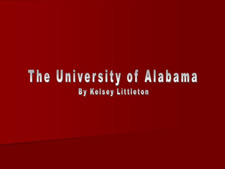 Why I Chose Alabama - - They have a nice campus - They offer good education and teaching - They provide the career that I would like to pursue - This.