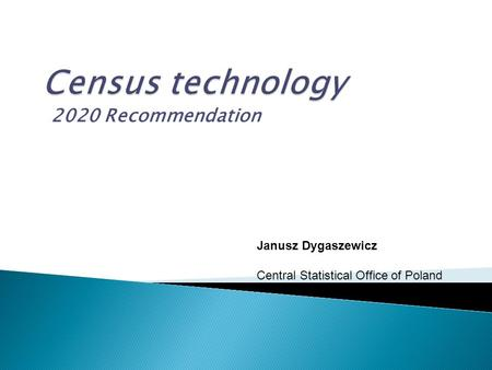2020 Recommendation Janusz Dygaszewicz Central Statistical Office of Poland.