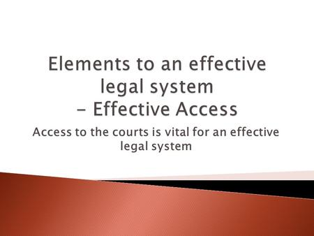 Access to the courts is vital for an effective legal system.