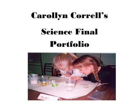 "Carollyn Correll's Science Final Portfolio. Science Fair Experiment Investigation Question: Will raisins float or ""dance"" in a liquid such as water or."