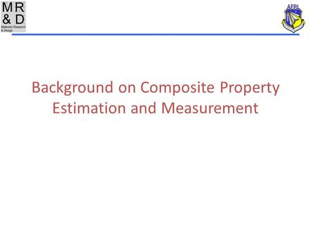 Background on Composite Property Estimation and Measurement.