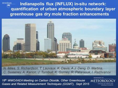 Indianapolis flux (INFLUX) in-situ network: quantification of urban atmospheric boundary layer greenhouse gas dry mole fraction enhancements 18 th WMO/IAEA.