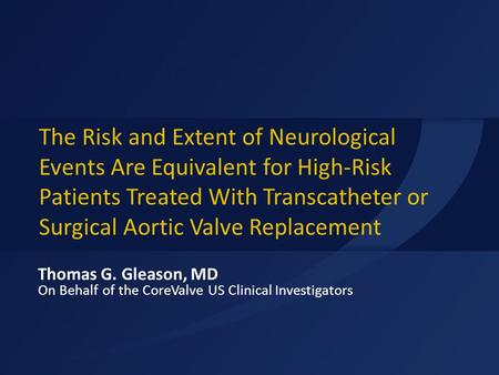The Risk and Extent of Neurological Events Are Equivalent for High-Risk Patients Treated With Transcatheter or Surgical Aortic Valve Replacement Thomas.