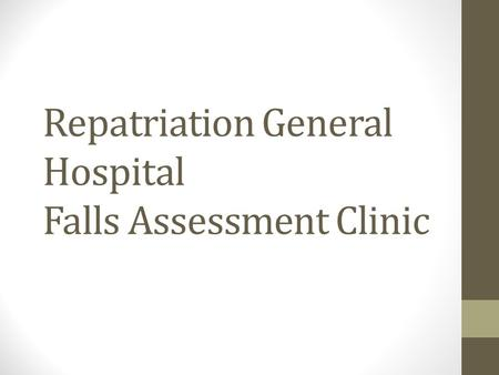 Repatriation General Hospital Falls Assessment Clinic.