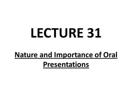 Nature and Importance of Oral Presentations