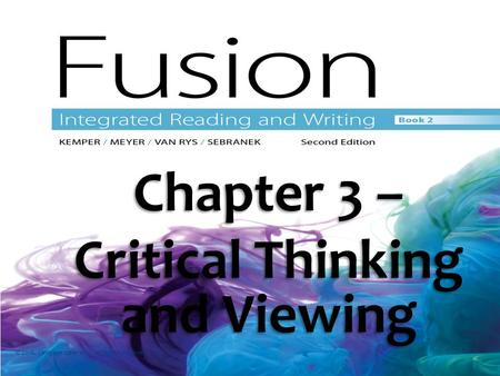 Chapter 3 – Critical Thinking and Viewing © 2016. Cengage Learning. All rights reserved.